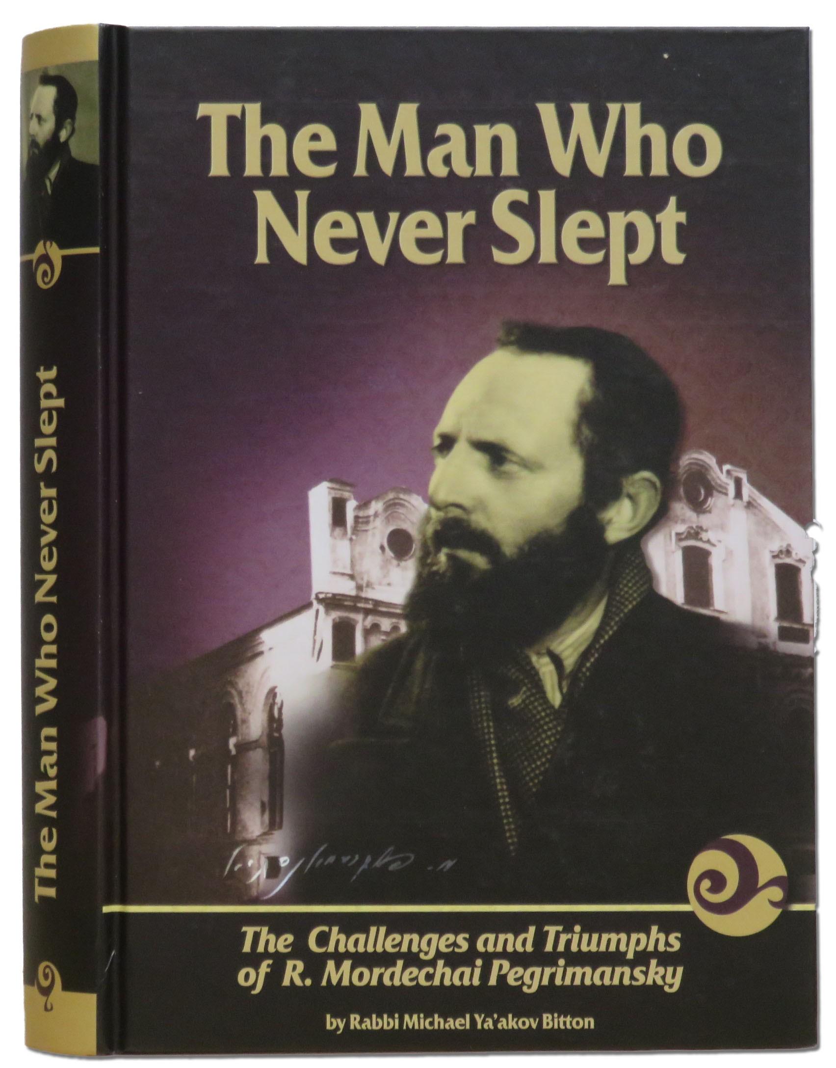 The Man Who Never Slept - R. Mordechai Pegrimansky