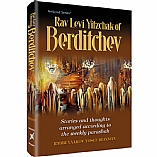 Rav Levi Yitzchak of Berditchev / Stories and Thoughts Arranged According to the Weekly Parshah